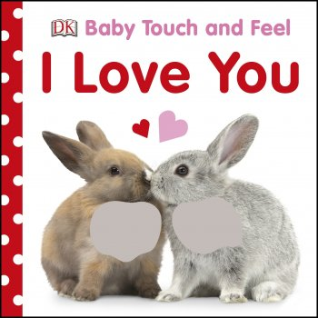 Baby Touch and Feel - I Love You