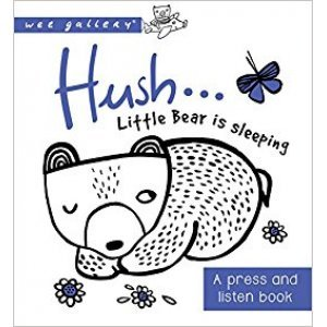Hush! Little Bear Is Sleeping A Press and Listen Board Book