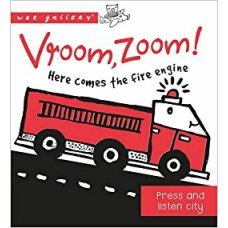Vroom, Zoom! Here Comes the Fire Engine! A Press and Listen Board Book
