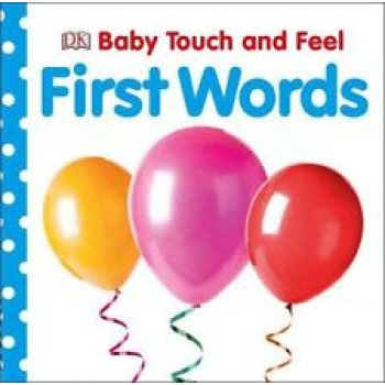 Baby Touch and Feel - First Words Dorling Kindersley