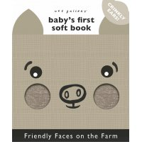 Friendly Faces Farm Babys First Soft Book