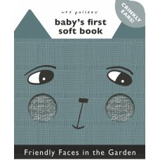 Friendly Faces In the Garden Babys First Soft Book