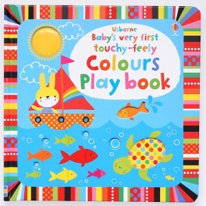Babys Very First Touchy-Feely Colours Play Book