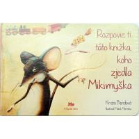 Rozpovie ti táto knižka, koho zjedla Mikimyška