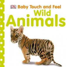Baby Touch and Feel - Wild Animals
